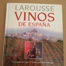 Libros de segunda mano: VINOS DE ESPAÑA. EL MUNDO DEL VINO / TODAS LAS DO ESPAÑOLAS (LAROUSSE). Lote 194893503