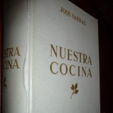 Libros de segunda mano: NUESTRA COCINA -JOSE SARRAU-5 ª EDICION- 1962. CARTON, 1183 PP. NUMERADO. **527. Lote 194895386