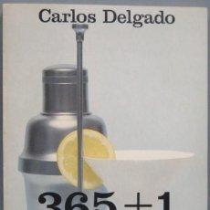 Libros de segunda mano: 365+1 COCTELES. CARLOS DELGADO. Lote 194903701
