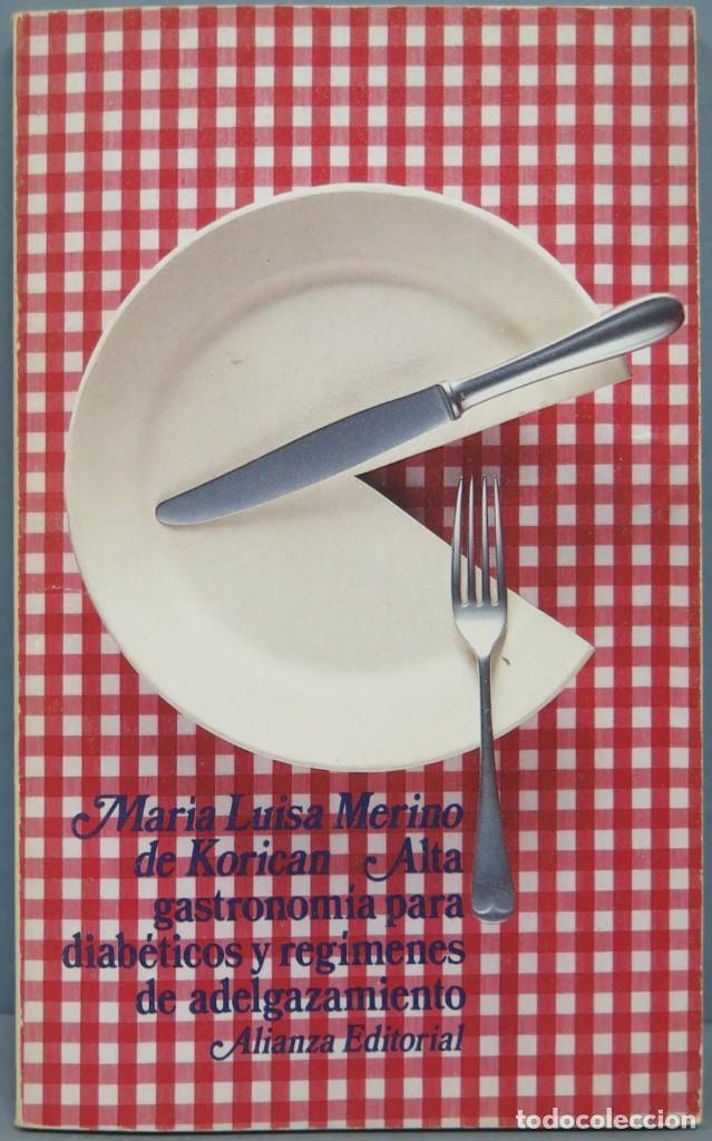 ALTA GASTRONOMÍA PARA DIABÉTICOS Y REGÍMENES DE ADELGAZAMIENTO. MERINO DE KORICAN (Libros de Segunda Mano - Cocina y Gastronomía)