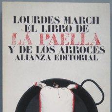 Libros de segunda mano: EL LIBRO DE LA PAELLA Y DE LOS ARROCES. LOURDES MARCH. Lote 195042215