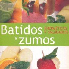 Libros de segunda mano: BATIDOS Y ZUMOS - ANA DOBLADO - ISBN: 84-305-6324-5. Lote 195043320