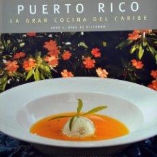Libros de segunda mano: PUERTO RICO. LA GRAN COCINA DEL CARIBE. Lote 195150302