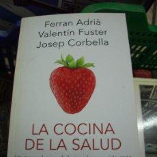 Livres d'occasion: LA COCINA DE LA SALUD, FERRAN ADRIÀ, VALENTÍN FUSTER Y JOSEP CORBELLA. L.3858-426. Lote 195282516