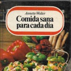Libros de segunda mano: == AR40 - COMIDA SANA PARA CADA DIA - ANNETTE WOLTER. Lote 195659433