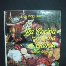 Libros de segunda mano: LA COCINA MODERNA EN GALICIA. EDICION BILINGÜE. JORGE VICTOR SUEIRO. ESPASA - CALPE 1986.. Lote 196268802
