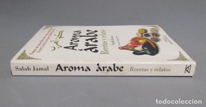 Libros de segunda mano: AROMA ARABE RECETAS Y RELATOS SALAH JAMAL EDITORIAL ZENDRERA ZARIQUIEY AÑO 2002 - Foto 2 - 196557677