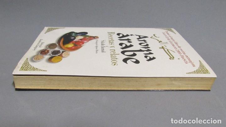 Libros de segunda mano: AROMA ARABE RECETAS Y RELATOS SALAH JAMAL EDITORIAL ZENDRERA ZARIQUIEY AÑO 2002 - Foto 3 - 196557677