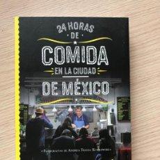 Libros de segunda mano: 24 HORAS DE COMIDA EN LA CIUDAD DE MÉXICO ALONSO RUVALCABA FOTOGRAFÍAS DE ANDREA TEJEDA KORKOWSKI. Lote 197402661