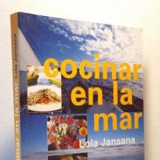 Libros de segunda mano: COCINAR EN LA MAR *** LOLA JANSANA. Lote 197432858