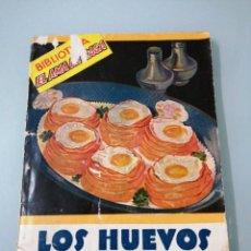 Libros de segunda mano: LOS HUEVOS. G.BERNARD DE FERRER. 1958. LAS 125 MEJORES RECETAS PARA COCINARLOS.. Lote 197690987