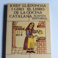 Livres d'occasion: JOSEP LLADONOSA . EL LIBRO DE LA COCINA CATALANA ALIANZA BOLSILLO . COCINA HISTORIA TÉCNICAS. Lote 198633290