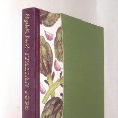 Libros de segunda mano: ITALIAN FOOD-DAVID, ELIZABETH (FOREWORD BY TERENCE CONRAN) - THE FOLIO SOCIETY, 2006 (INGLÉS). Lote 199053896