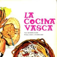 Libros de segunda mano: LA COCINA VASCA - ANA MARIA CALERA - ED. GRAN ENCICLOPEDIA VASCA - 1978. Lote 199138326