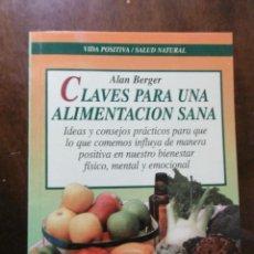Libros de segunda mano: CLAVES PARA UNA ALIMENTACION SANA-ALAN BERGER. Lote 199266110