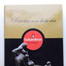 Libros de segunda mano: RECETAS CON HISTORIA. GUISANDERAS DE ASTURIAS - EL COMERCIO. Lote 199378591