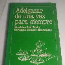 Libros de segunda mano: LIBRO ADELGAZAR DE UNA VEZ PARA SIEMPRE. Lote 199452318