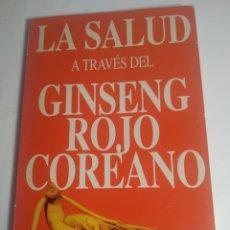 Libros de segunda mano: LA SALUD A TRAVÉS DEL GINSENG ROJO COREANO. Lote 199454370
