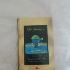Libros de segunda mano: LOS SECRETOS DEL BULLI FERRÁN ADRIÁ. Lote 200033060