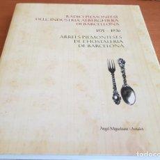 Libros de segunda mano: ARRELS PIEMONTESES DE L'HOSTALERIA DE BARCELONA / 1571-1936 / ÀNGEL MIGUELSANZ I ARNALOT / LEER.. Lote 200241335