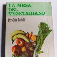 Libri di seconda mano: LA MESA DEL VEGETARIANO ROSA SCOLNIK .. COCINA SALUD. Lote 201338357