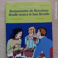 Libros de segunda mano: RESTAURANTES DE BARCELONA DONDE NUNCA TE HAN LLEVADO MARGARITA PUIG EDITORIAL OPTIMA. Lote 201979310