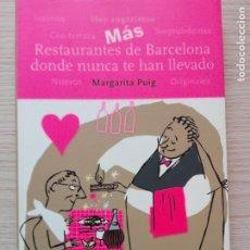 Libros de segunda mano: MÁS RESTAURANTES DE BARCELONA DONDE NUNCA TE HAN LLEVADO MARGARITA PUIG EDITORIAL OPTIMA. Lote 201979358