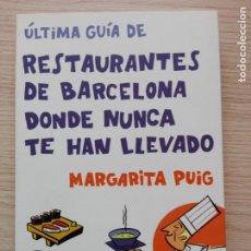 Libros de segunda mano: ULTIMA GUÍA DE RESTAURANTES DE BARCELONA DONDE NUNCA TE HAN LLEVADO MARGARITA PUIG EDITORIAL OPTIMA. Lote 201979443
