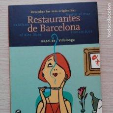 Libros de segunda mano: GUÍA DESCUBRA LOS MÁS ORIGINALES RESTAURANTES DE BARCELONA ISABEL DE VILALLONGA EDITORIAL OPTIMA. Lote 201979590