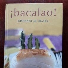 Libros de segunda mano: ¡BACALAO! (100 RECETAS) - GIOVANNI DE BIASIO. Lote 202913948