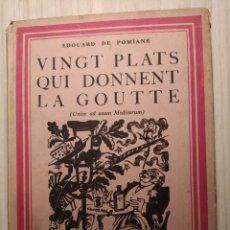 Libros de segunda mano: EDOUARD DE POMIANE - VINGT PLATS QUI DONNENT LA GOUTTE. Lote 203031810