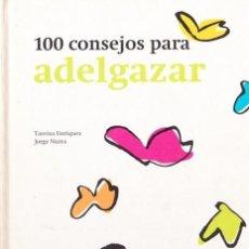 Libros de segunda mano: 100 CONSEJOS PARA ADELGAZAR. TAREIXA FERNÁNDEZ, Y NAZRA. CIRCULO DE LECTORES. 158 PAGINAS.. Lote 203182671