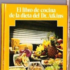Libros de segunda mano: LA COCINA DE LA DIETA DEL DOCTOR ATKINS. FRAN GARE, MONICA. PLANETA Y GRIJALBO.1977. Lote 203181825