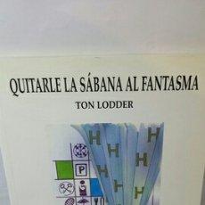 Libros de segunda mano: QUITARLE LA SABANA AL FANTASMA DE TOM LODDER. Lote 203435143
