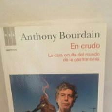 Libros de segunda mano: EN CRUDO DE ANTHONY BOURDAIN. Lote 203460001