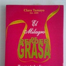 Libros de segunda mano: EL MILAGRO DE PERDER GRASA. CLARA TAMAYO. ED HUMANITAS. Lote 203563308