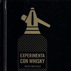 Libri di seconda mano: EXPERIMENTA CON WHISKY, INVITA CON ESTILO: LA VERDADERA GUÍA DEL ANFITRIÓN DIFERENTE. Lote 203810912