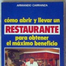 Libros de segunda mano: CÓMO ABRIR Y LLEVAR UN RESTAURANTE PARA OBTENER EL MÁXIMO BENEFICIO - ARMANDO CARRANZA - VER INDICE. Lote 203993293