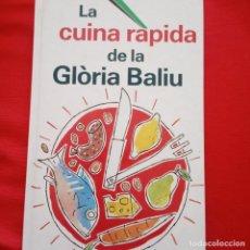 Libros de segunda mano: LA CUINA RÁPIDA DE LA GLORIA BALIU ÁLTER PIRENE 1993 EDICIO AMB CATALA. Lote 204009511