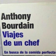 Libros de segunda mano: VIAJES DE UN CHEF DE ANTHONY BOURDAIN. Lote 204139302