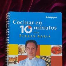 Libros de segunda mano: COCINAR EN 10 MINUTOS - FERRAN ADRIÀ - EL BULLI EL CORTE INGLÉS 1998. Lote 220240866