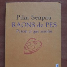 Libros de segunda mano: 2009 RAONS DE PES - PESEM EL QUE SENTIM / PILAR SENPAU - EN CATALÁN. Lote 204378291