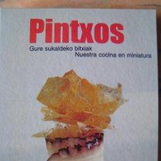 Libros de segunda mano: PINTXOS-GURE SUKALDEKO NITXIAK-NUESTRA COCINA EN MINIATURA (80 RECETAS). Lote 204383220