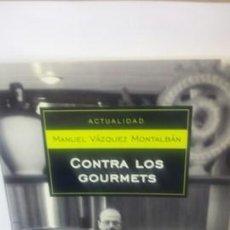Libros de segunda mano: CONTRA LOS GOURMETS: A PROPÓSITO DE LAS DIFERENTES TEORÍAS DE LA ALIMENTACIÓN.. Lote 204510893