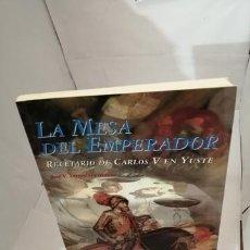 Libros de segunda mano: LA MESA DEL EMPERADOR: RECETARIO DE CARLOS V EN YUSTE. Lote 204685605