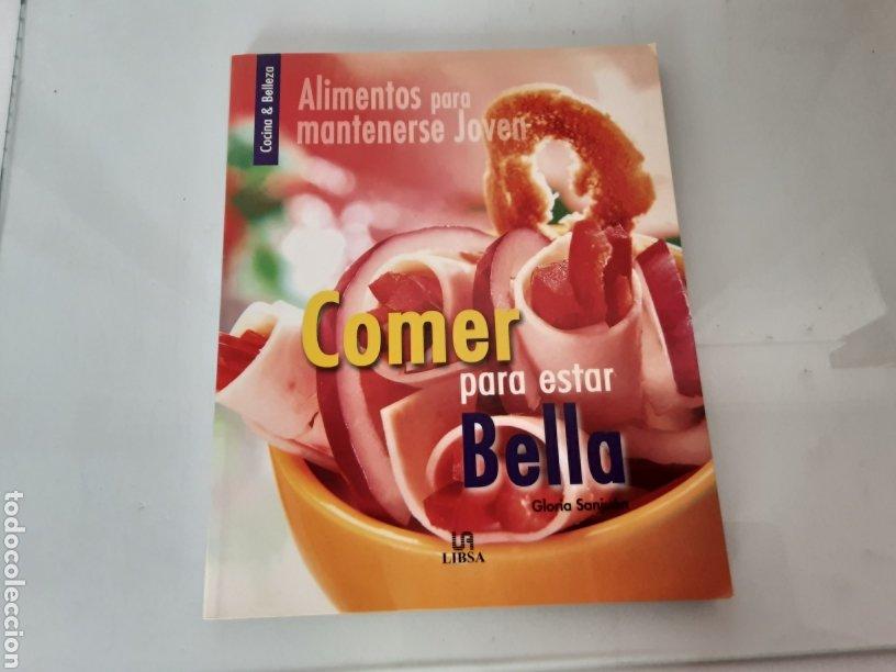 COMER BIEN PARA ESTAR BELLA (Libros de Segunda Mano - Cocina y Gastronomía)