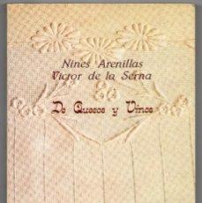 Libros de segunda mano: DE QUESOS Y VINOS. NINES ARENILLAS Y VÍCTOR DE LA SERNA. Lote 205289086