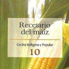 Libros de segunda mano: RECETARIO DEL MAÍZ. Lote 205525917