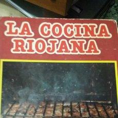 Libros de segunda mano: LA COCINA RIOJANA. Lote 205830715
