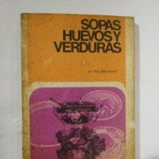 Libros de segunda mano: SOPAS HUEVOS Y VERDURAS. Lote 206186721